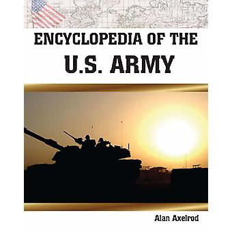 Encyclopedia of the U.S. Army by Alan Axelrod - 9780816047116 Book