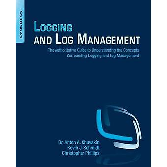 Logging and Log Management - The Authoritative Guide to Understanding