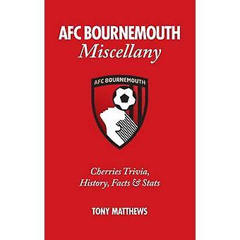 AFC Bournemouth Miscellany - körsbär Trivia - historia - fakta och Sta