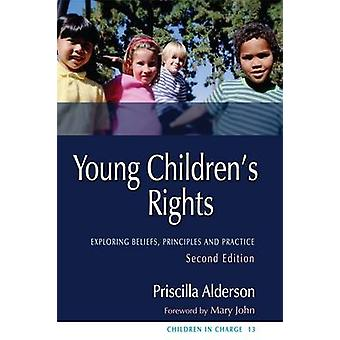 Young Children's Rights - Exploring Beliefs - Principles and Practice