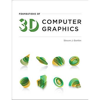 Foundations of 3D Computer Graphics by Steven J. Gortler - 9780262017