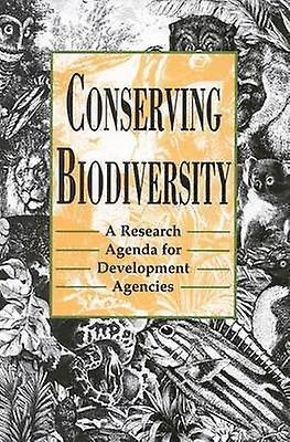 Conserving Biodiversity - A Research Agenda for Development Agencies b