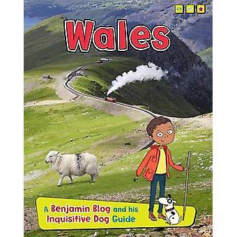 Wales - A Benjamin Blog and His Inquisitive Dog Guide by Anita Ganeri