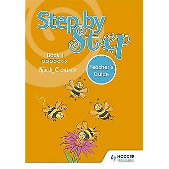 Step by Step Book 1 Teacher's Guide by Nick Coates - 9781510414228 Bo