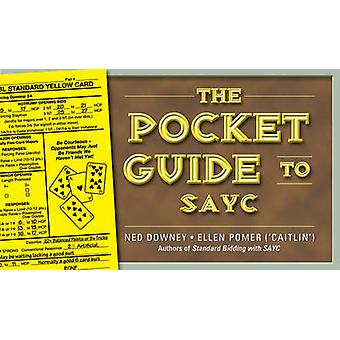 The Pocket Guide to SAYC by Ned Downey - Ellen Pomer - 9781897106624