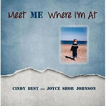 Meet Me Where I'm at! by Cynthia Best - 9781941765395 Book