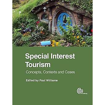 Special Interest Touri - Concepts - Contexts and Cases by Carol Southa