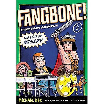 The Egg of Misery: Fangbone, Third Grade Barbarian (Fangbone!: Third Grade Barbarian