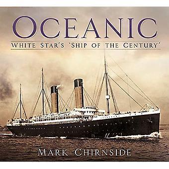 Oceanic: White Star's 'Ship� of the Century'