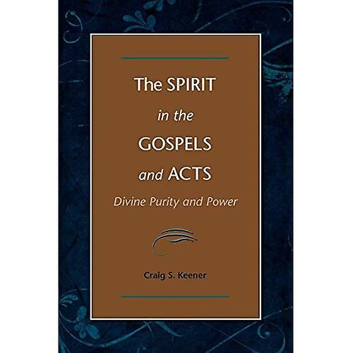 Spirit in the Gospels and Acts: Divine Purity and Power