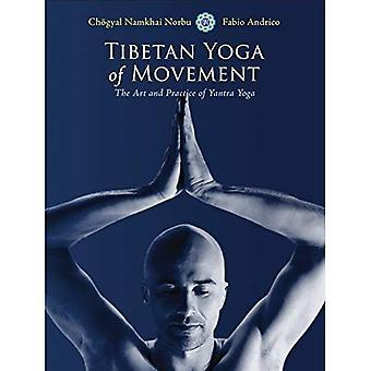Yoga tibétain du mouvement: l'Art et la pratique du Yantra Yoga