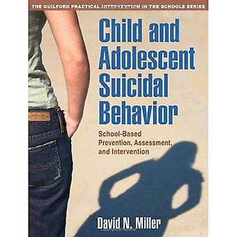 Kind en Adolescent suïcidaal gedrag: schoolgerichte preventie, beoordeling en interventie
