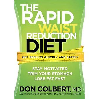 Den snabba midja minskning dieten: Få resultat snabbt och säkert