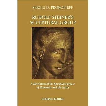 Rudolf Steiner's Sculptural Group: A Revelation of the Spiritual Purpose of Humanity and the Earth