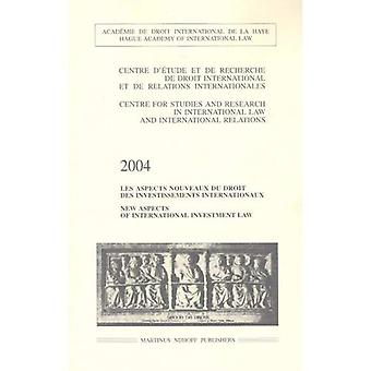 New Aspects of International Investment Law 2004
