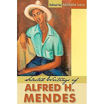 Selected Writings of Alfred H. Mendes
