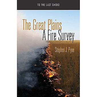 The Great Plains: A Fire Survey (To the Last Smoke)