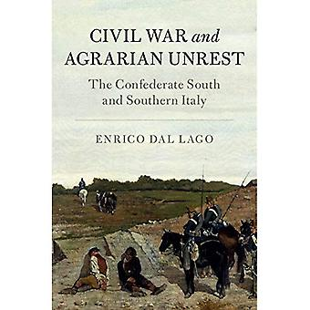 Civil War and Agrarian Unrest: The Confederate South and Southern Italy (Cambridge Studies on the American South)