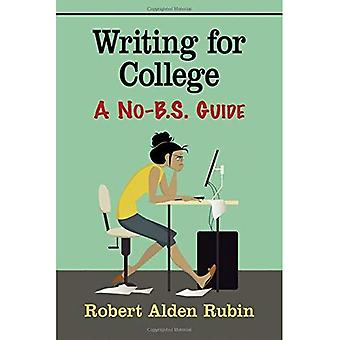 Writing for College: A No-B.S. Guide