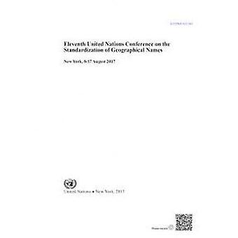 Elfde Conferentie van de Verenigde Naties inzake de standaardisatie van geografische benamingen: New York, 8-17 augustus 2017