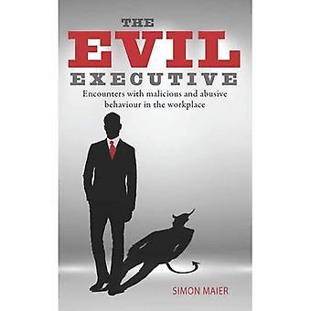 L'exécutif mal: Rencontres avec des comportements malveillants et abusif en milieu de travail