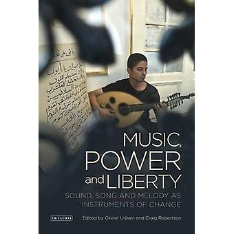 Music Power and Liberty by Olivier Urbain