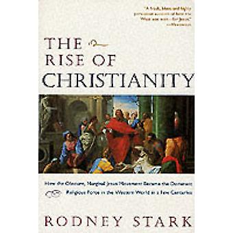 Rise of Christianity The by Stark & Rodney