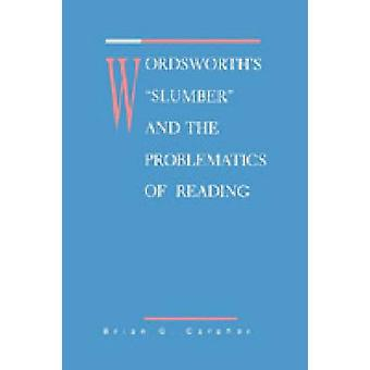 Wordsworths Slumber and the Problematics of Reading by Caraher & Brian G.
