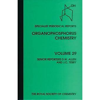 Organophosphorus Chemistry Volume 29 by Walker & B J