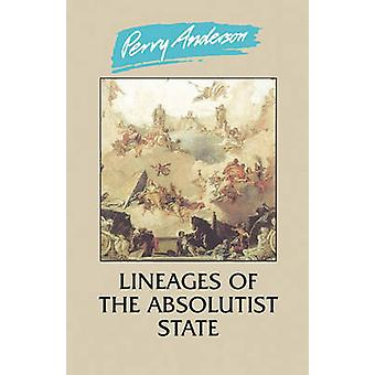 Lineages of the Absolutist State by ANDERSON & PERRY