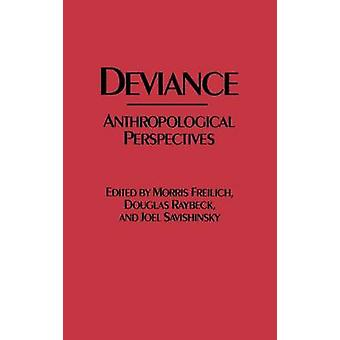 Deviance Anthropological Perspectives by Freilich & Morris