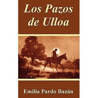 Los Pazos de Ulloa by Bazan & Emilia Pardo
