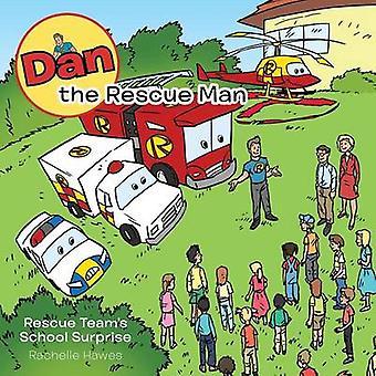 Dan la sorpresa de la escuela de rescate del hombre por Hawes & Rachelle