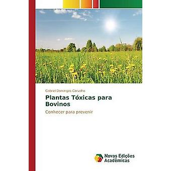 Plantas Txicas para Bovinos by Carvalho Gabriel Domingos