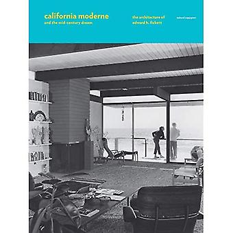 Moderne de la Californie et le rêve du milieu du siècle: l'Architecture de Edward H. Fickett