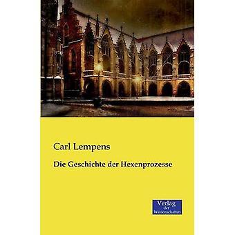 Die Geschichte Der Hexenprozesse by Lempens & Carl