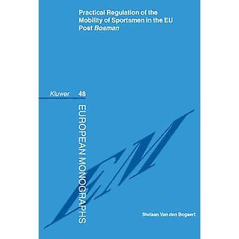 Práctica regulación de la movilidad de los deportistas en la UE Post Bosman por van den Bogaert y Stefaan