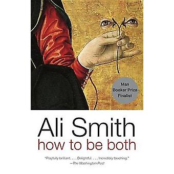 How to Be Both by Ali Smith - 9780307275257 Book