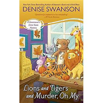 Lions and Tigers and Murder - Oh My by Denise Swanson - 9780451477774