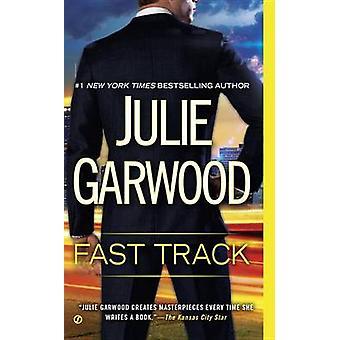 Fast Track by Julie Garwood - 9780451469472 Book