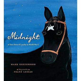 Midnight - A True Story of Loyalty in World War I by Mark Greenwood -
