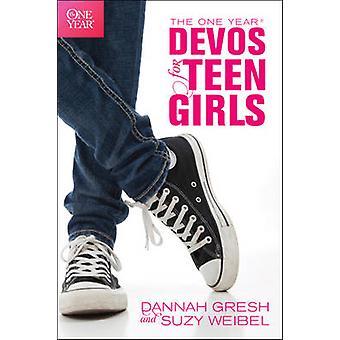 The One Year Devos for Teen Girls by Dannah Gresh - Suzy Weibel - 978