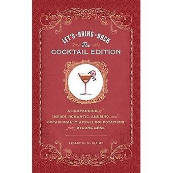 Let's Bring Back Cocktails by Lesley M. M. Blume - 9781452108261 Book
