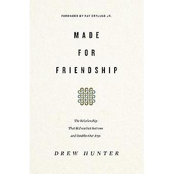 Made for Friendship - The Relationship That Halves Our Sorrows and Dou