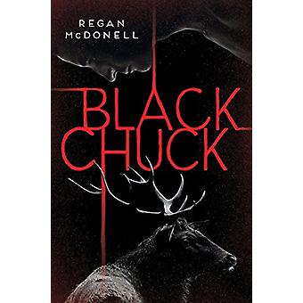 Black Chuck by Regan McDonell - 9781459816305 Book