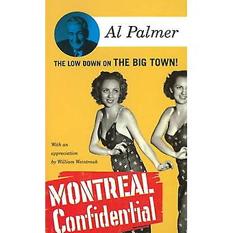 Montreal Confidential - The Low Down on the Big Town by Al Palmer - Wi