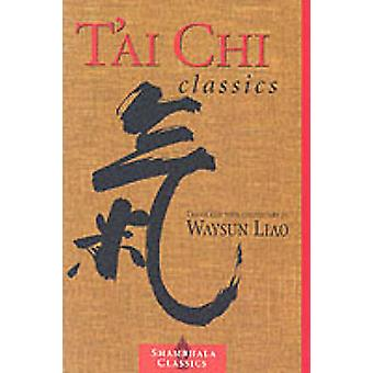 Tai Chi Classics (New edition) by Waysun Liao - 9781570627491 Book