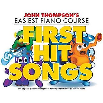 John Thompson's Easiest Piano Course - First Hit Songs - 9781785580437