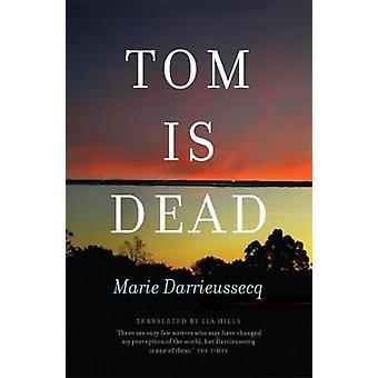 Tom is Dead by Marie Darrieussecq - 9781921520310 Book