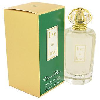 Live In Love Eau De Parfum Spray By Oscar De La Renta 100 ml